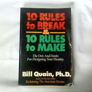 10 Rules To Break And Rules To Make by Bill Quain