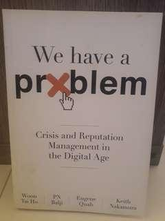 We Have A Problem - Crisis & Reputation Management in the Digital Age