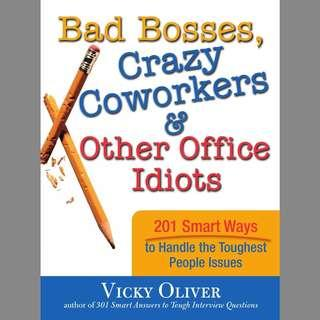 Bad Bosses, Crazy Coworker and othe Idiots in the Office