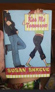 Kiss Me Tomorrow by Susan Shreve