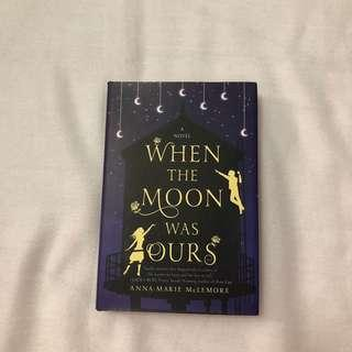 When the Moon was Ours by Anna-Marie McLemore (Hardback)