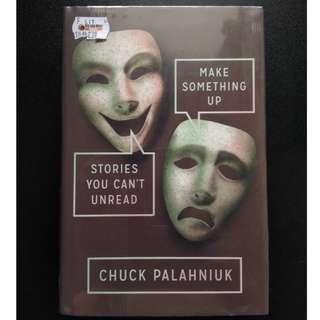 Make Something Up by Chuck Palahniuk Hardcover