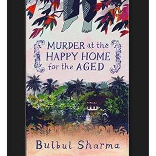 (Ebook) Murder at the Happy Home for the Aged - Bulbul Sharma