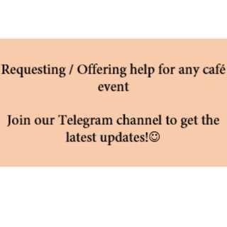 [Tele Channel] Request / Offer help for Cafe Event