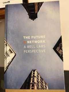 Marcus K. Weldon The Future X Network: A Bell Labs Perspective