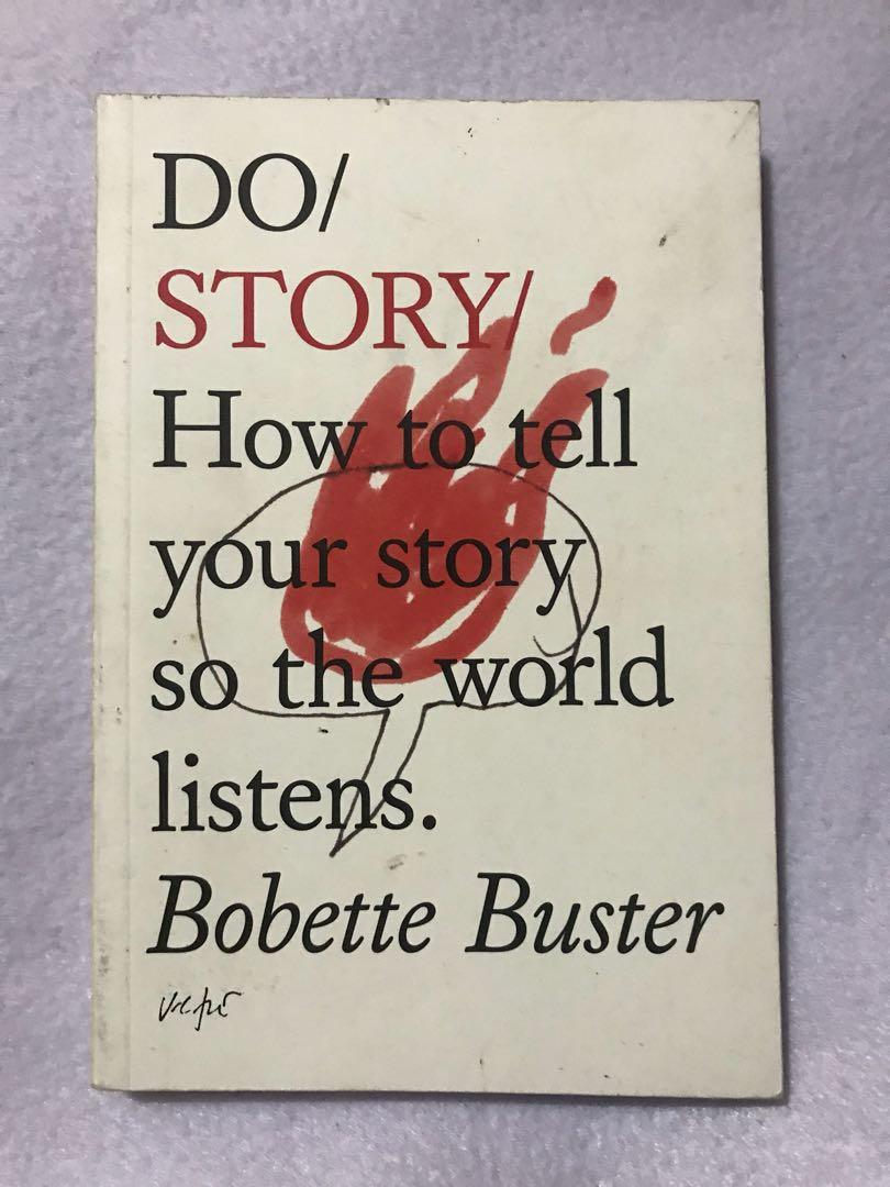 DO/STORY HOW TO TELL YOUR STORY SO THE WORLD LISTENS by Bobette Buster