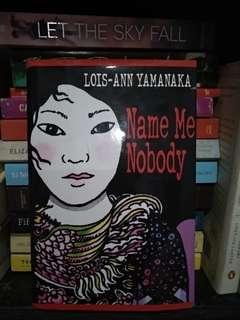 name me nobody by lois-ann yamanaka