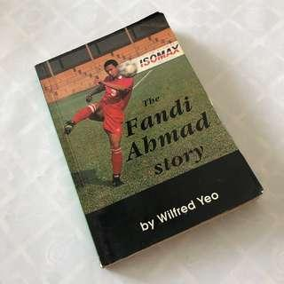The Fandi Ahmad Story by Wilfred Yeo