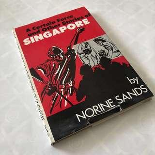 A Certain Force and Other Stories of Singapore by Norine Sands