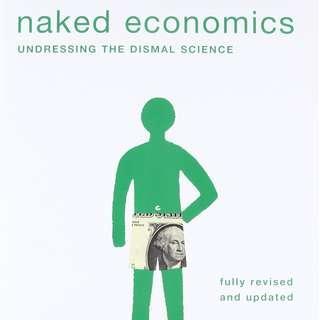 [ e-book GoodReads ] Naked Economics: Undressing the Dismal Science (Book by Charles Wheelan) buku elektronik ekonomi / economics for dummies / bacaan ringan ekonomi