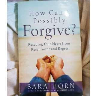 🚚 How Can I Possibly Forgive? : Rescuing Your Heart from Resentment and Regret