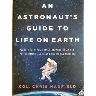 An Astronaut's Guide To Life On Earth (Colonel Chris Hadfield)