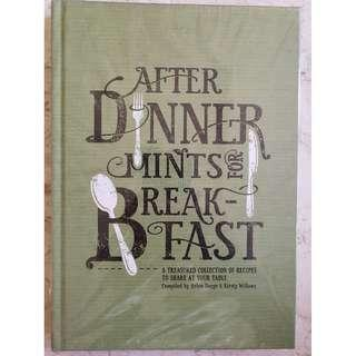 After Dinner Mints For Breakfast: A Treasured Collection of Recipes To Share At Your Table