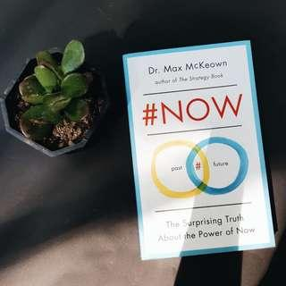 #NOW The Surprising Truth About the Power of Now by Dr. Max Mckeown