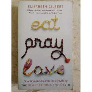 Eat Pray Love: One Woman's Search For Everything (Elizabeth Gilbert)