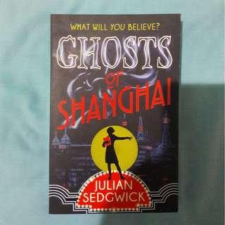 Ghosts of Shanghai by Julian Sedgwick [ENG]
