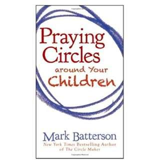Praying Circles around Your Children by Mark Batterson - Christian book for parents