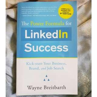 The Power Formula for Linkedin Success (Third Edition - Completely Revised): Kick-Start Your Business, Brand, and Job
