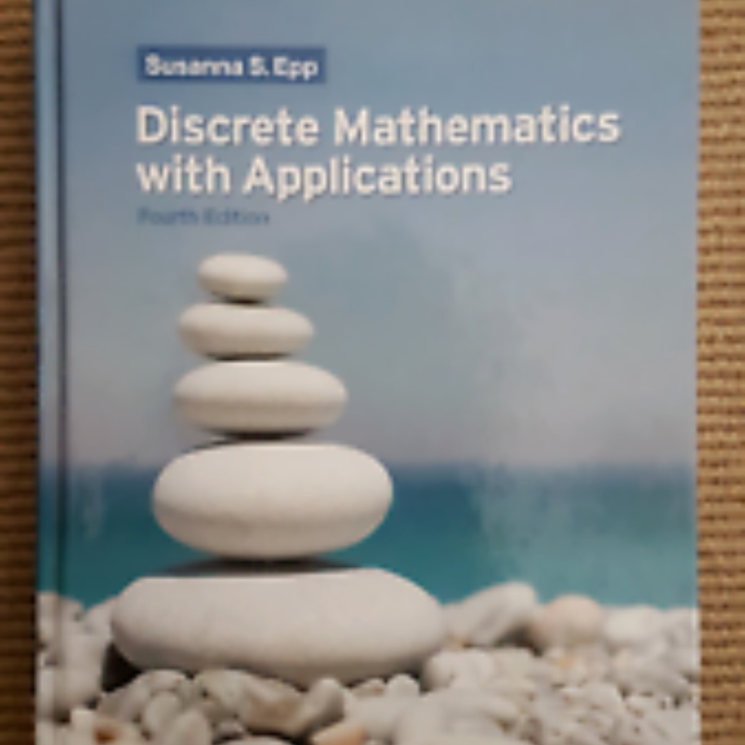 CS1231 Discrete Mathematics with applications 4th ed Susanna S  Epp