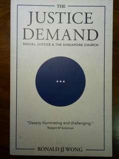 The Justice Demand : Social Justice and the Singapore Church by Ronald JJ Wong