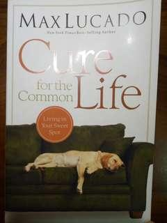 Cure for the Common Life by Max Lucado