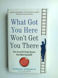 What Got You Here Won't Get You There (Marshall Goldsmith)