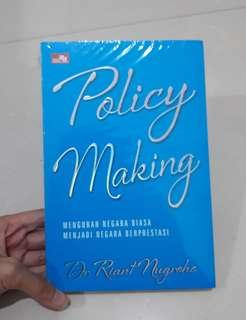 Policy Making by Dr. Riant Nugroho