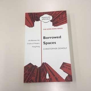 [Penguin Specials: The Hong Kong Series] Borrowed Spaces by Christopher Dewolf