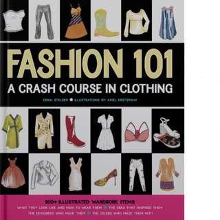 Fashion 101: A Crash Course in Clothing by Erika Stalder