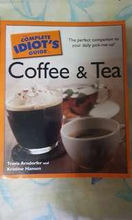 The Idiot's Guide to Coffee and Tea