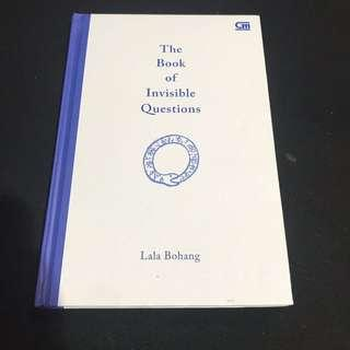 THE BOOK OF INVISIBLE QUESTIONS by LALA BOHANG
