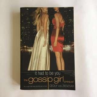 The Gossip Girl Prequel: It Had To Be You by Cecily Von Ziegesar
