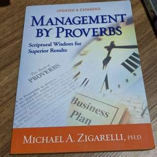 Management by Proverbs by Michael A. Zigarell