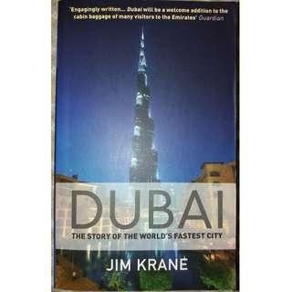 DUBAI - The Story of the World's Fastest City by Jim Krane