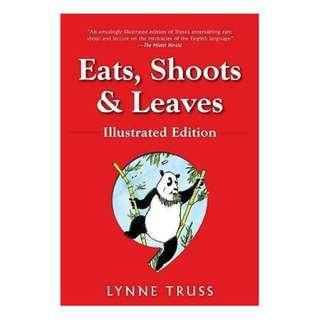 Eats, Shoots & Leaves : The Zero Tolerance Approach to Punctuation by (author)  Lynne Truss , Illustrated by  Pat Byrnes