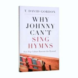 🚚 Why Johnny Can't Sing Hymns by T David Gordon #MakeSpaceForLove