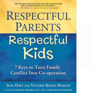 Respectful Parents, Respectful Kids: 7 Keys to Turn Family Conflict into Cooperation by Sura Hart
