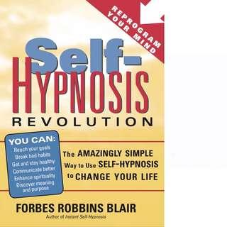 Self-Hypnosis Revolution: The Amazingly Simple Way to Use Self-Hypnosis to Change Your Life by Forbes Robbins Blair