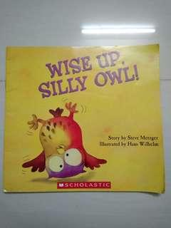 Wise Up Silly Owl