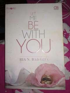 PRELOVED NOVEL AMORE - Let Me be With You by Ria N. Badaria