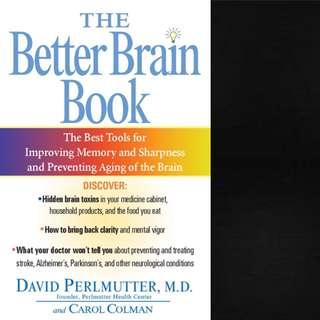 The Better Brain Book: The Best Tools for Improving Memory and Sharpness and Preventing Aging of the Brain by David Perlmutter