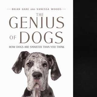 The Genius of Dogs: How Dogs Are Smarter than You Think by Brian Hare