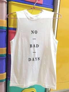 JUAL CEPAT - NO BAD DAYS SLEEVELESS SHIRTS