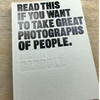 Read this if you want to take great photographs of people (Henry Carroll)