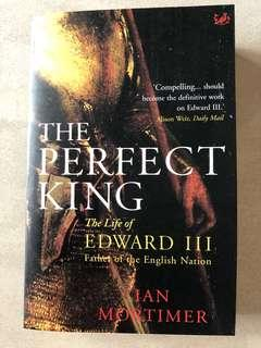 The Perfect King - By Ian Mortimer