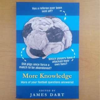 More Knowledge (More of Your Football Questions Answered) - James Dart