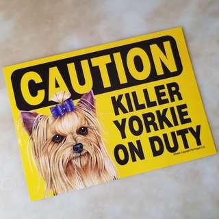 """Caution Killer Yorkie on Duty"" Plastic Sign"