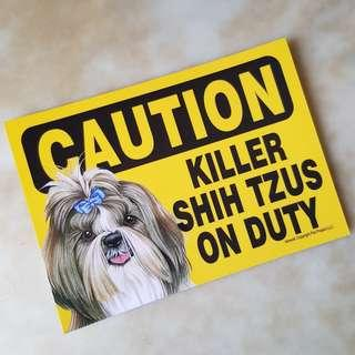 """Caution Killer Shih Tzus on Duty"" Plastic Sign"