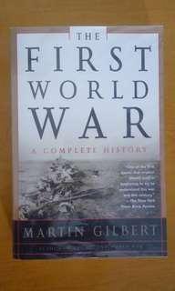 The First World War - A Complete History - Martin Glibert