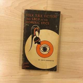 Folktale, Fiction and Saga in the Homeric Epics (Rhys Carpenter)